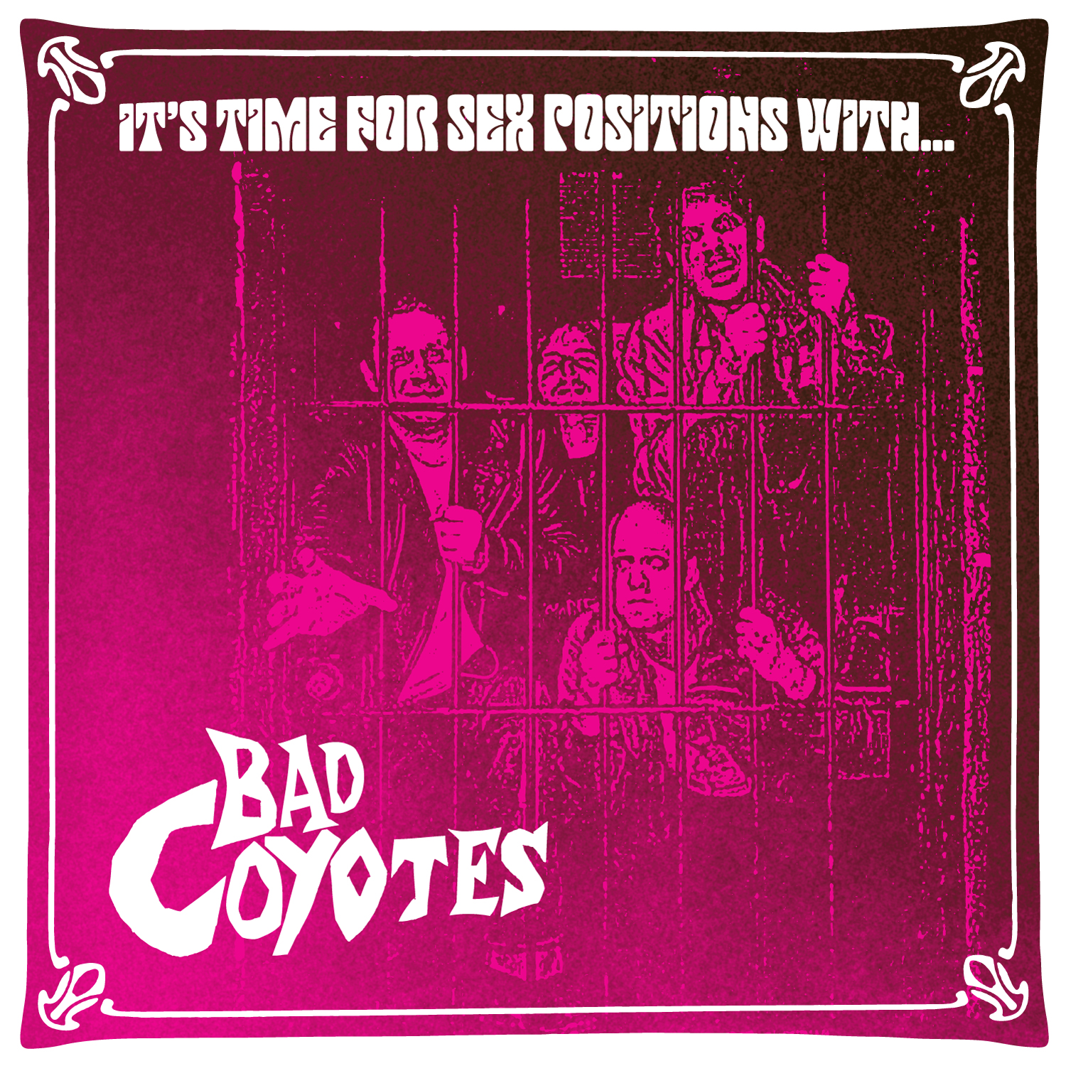 Bad Coyotes- Time For Sex Positions 7""