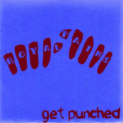 "Royal Pains- Get Punched 7"" *BLUE VINYL*"