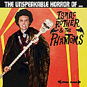 Isaac Rother & The Phantoms- The Unspeakable Horror Of LP