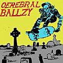 "Cerebral Ballzy- S/T 7""  ~~  LIMITED WHITE VINYL"