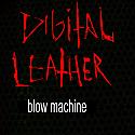 Digital Leather- Blow Machine CD   --    STILL SEALED