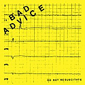 "Bad Advice- Do Not Resuscitate 7""  ~~  JUST RELEASED, WITH DIGITAL DOWNLOAD"
