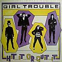 Girl Trouble- Hit It Or Quit It LP