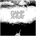 """Camp X-Ray- S/T 7"""""""
