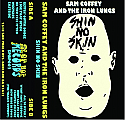 Sam Coffey And The Iron Lungs- Shin No Skin Cassette Tape