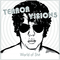 Terror Visions- World of Shit LP - EXPANDED, 180 Gram, Gatefold Sleeve, Tons of extras!