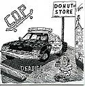 """C.O.P.- Deadicated Cop 7"""""""