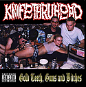 """Knifethruhead- Gold Teeth, Guns and Bitches 7""""  - YELLOW VINYL, HAND NUMBERED"""