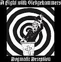 A Fight With Sledgehammers- Dogmatic Deception 7""