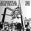 Accidental Gun Death- Skies Are Blue 7""