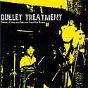 Bullet Treatment / Shellshock Split 7""