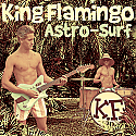 "King Flamingo- Astro-Surf 7"" [GREEN VINYL]"