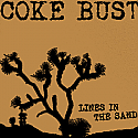 Coke Bust- Lines in the Sand LP     -- STILL SEALED