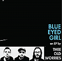 Thee Old Worries- Blue Eyed Girl CD