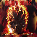 Broken Bones- Death Walks The Streets 7""