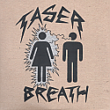 Taser Breath- S/T 7""