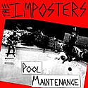 """The Imposters- Pool Maintenance 7"""""""