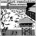 Conflict Resolution- American Internment 7""