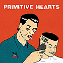Primitive Hearts- High & Tight LP