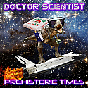 Doctor Scientist- Prehistoric Times LP