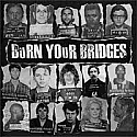 Burn Your Bridges- S/T LP