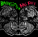 "Hag Face / Babysitter Split 7"" ***COLORED VINYL***"