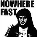 """Nowhere Fast- No Escape 7"""""""