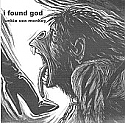 I Found God- Junkie Sex Monkey 7""