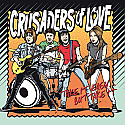 Crusaders Of Love- Take It Easy... But Take It LP   ~~ NEW RELEASE