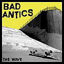 Bad Antics- The Wave 7""