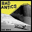 "Bad Antics- The Wave 7"""