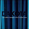 "Dakota- I Got Called a Teenager on the 10 O'Clock News 7"""