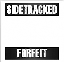"Sidetracked- Forfeit 7""   - -   JUST CAME OUT"