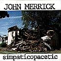 """John Merrick- Simpaticopacetic 7"""""""