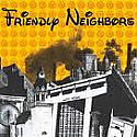 "Friendly Neighbors- ...Or Else 7""  -  ORANGE VINYL"