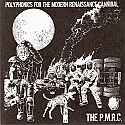 """The P.M.R.C.- Polyphonics For The Modern Renaissance Cannibal 7"""""""
