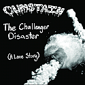 """Cumstain- The Challenger Disaster (A Love Story) 7"""""""
