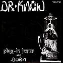 Dr. Know- Plug In Jesus + Burn LP   ~~~  STILL SEALED