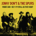 """Jenny Don't & The Spurs- What Can I Do B/w Still As The Night 7"""" [LIMITED BLACK VINYL] ***NOW SHIPPING***"""