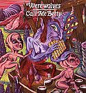 "Werewolves / Call Me Betty Split 7"" ~~ COLOR VINYL"