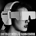 Doctor Scientist / Octagon Control Split 7""