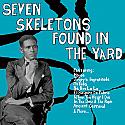 Seven Skeletons Found In The Yard- Trinidad Calypsos 1928-1947 Compilation LP