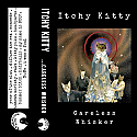 Itchy Kitty- Careless Whisker Cassette Tape