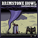 Brimstone Howl- Blowhard Deluxe LP