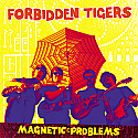 Forbidden Tigers- Magnetic Problems CD