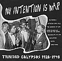 My Intention Is War- Trinidad Calypsos 1928-1948 Compilation LP
