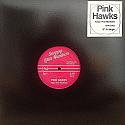 "Pink Hawks- Taste Your Medicine B/w KuKu"" 12"""