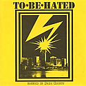 To Be Hated- Banned In Dade County 7""