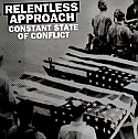 Relentless Approach- Constant State Of Conflict Flexi