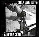 Self Inflicted / Sidetracked Split 7""